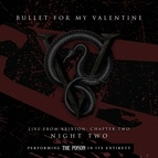 Bullet for My Valentine альбом Live From Brixton: Chapter Two, Night Two, Performing The Poison In Its Entirety