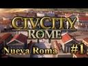 CivCity Rome | 1 | Construyendo una nueva Roma - Como construir una gran ciudad [DESCARGA]