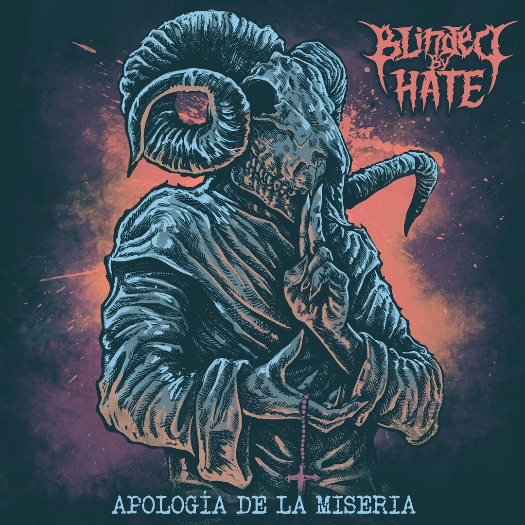 Blinded By Hate - Apología De La Miseria (2019)