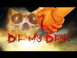 Умри дорогуша / Die, My Dear (2017)