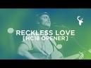Reckless Love Heaven Come Opener Cory Asbury Gateway Choir Heaven Come '18
