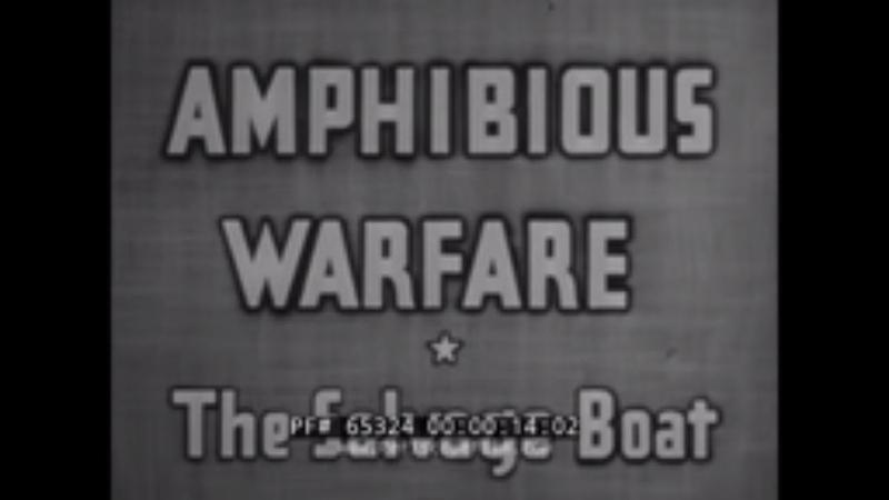 AMPHIBIOUS BEACH LANDING SALVAGE BOAT OPERATIONS U.S. NAVY WWII FILM ASSAULT LANDING BOATS 65324