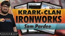 Krark-Clan Ironworks - Modern | Channel Pardee Time