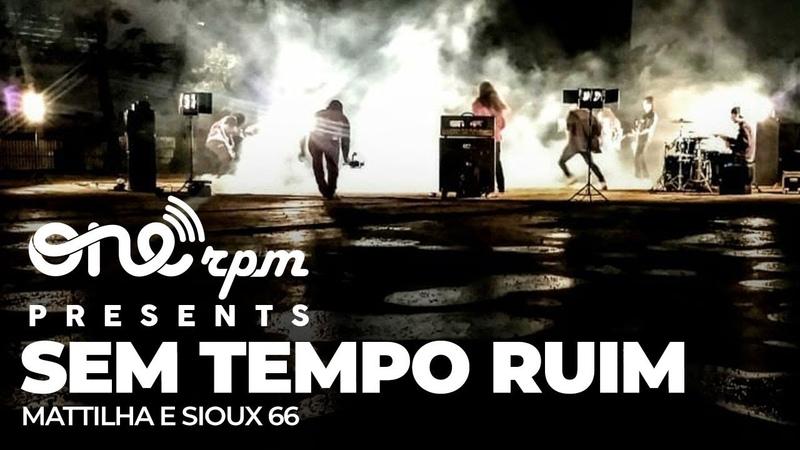 Mattilha Sioux 66 - Sem Tempo Ruim (Videoclipe Oficial)