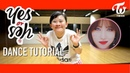 TWICE YES or YES Dance Tutorial | Full w Mirror [Charissahoo]