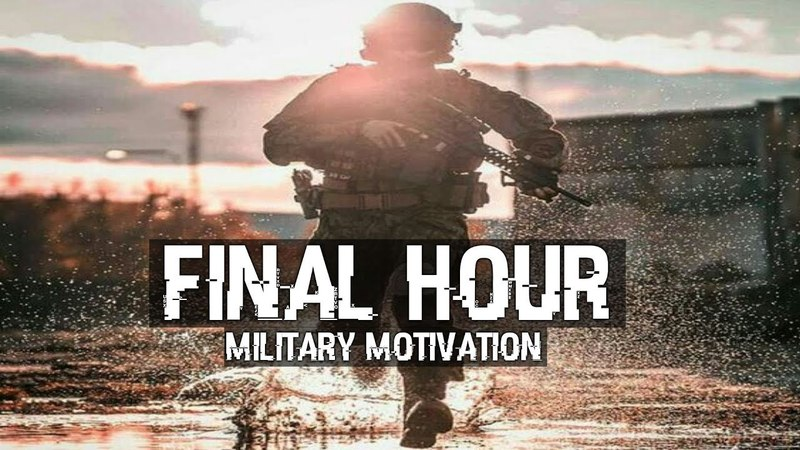 Military Motivation - Final Hour (2018 ᴴᴰ)
