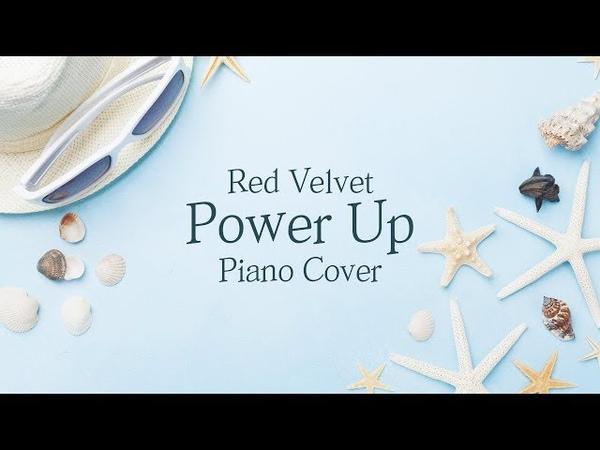 레드벨벳 (Red Velvet) - Power Up | 신기원 피아노 커버 연주곡 Piano Cover