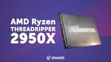 Тест AMD Ryzen Threadripper 2950X: грандиозный рефреш?