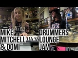 Mike Mitchell &amp DOMi - Drummers Lounge Jam