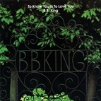 B.B. King альбом To Know You Is To Love You