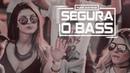 LOW BPM ᴮᴿ @ SEGURA O BASS MIX 002