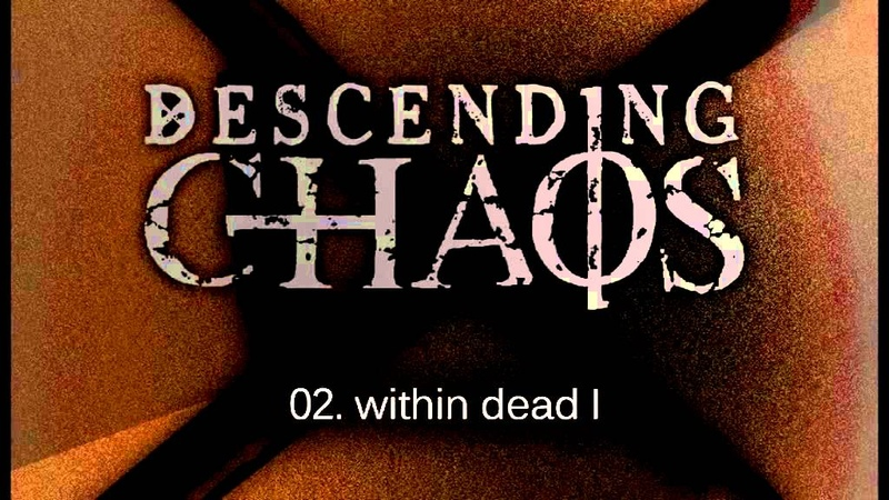 Descending Chaos Within Dead I