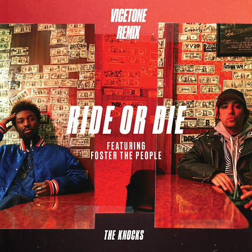 The Knocks альбом Ride Or Die (feat. Foster The People) [Vicetone Remix]