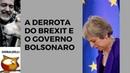 A DERROTA DO BREXIT E O BOLSONARO