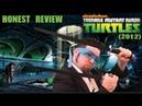 Honest Review Teenage Mutant Ninja Turtles 2012