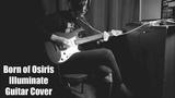 Born of Osiris - Illuminate (Guitar Cover)