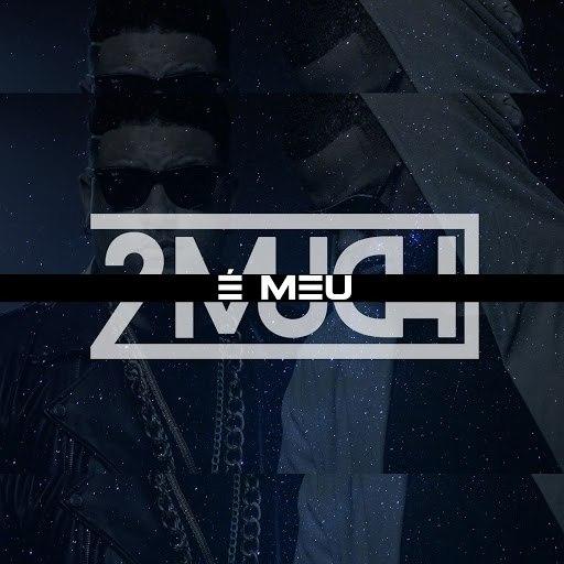2Much альбом É Meu