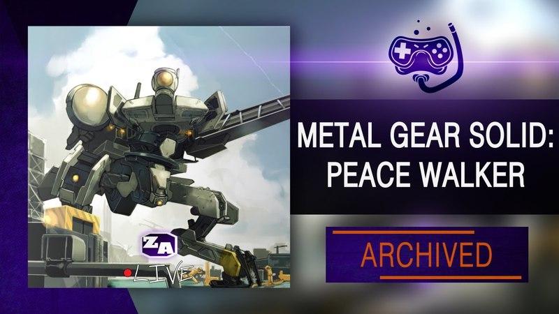 ZA •Live | Metal Gear Solid: Peace Walker. Стрим 5-й (13.04.2018)