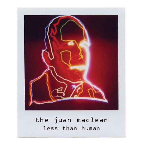 The Juan Maclean альбом Less Than Human