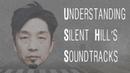 Understanding Silent Hills Soundtracks