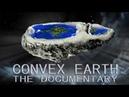 Выпуклая Земля Документальный фильм полный - Terra Convexa на русском. Выпуклая Земля