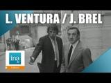 Jacques Brel et Lino Ventura