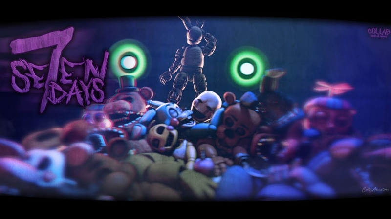 [SFM FNAF] Se7en Days | COLLAB | Song by KROWW