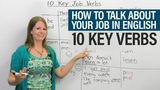 How to talk about your job in English 10 Key Verbs