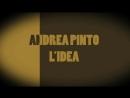 Andrea Pinto - L'idea