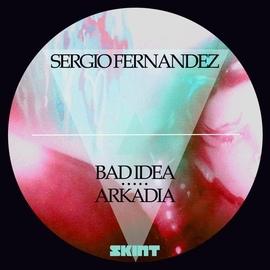 Sergio Fernandez альбом Bad Idea / Arkadia
