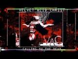 Velvet Acid Christ - Calling Ov The Dead (1997) (Full Album)