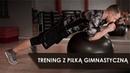 Trening z Piłką Gimnastyczną Ćwiczenia Wzmacniające Całe Ciało