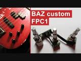 Обзор BAZ Custom FPC1