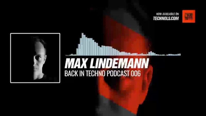 Max Lindemann - Back in Techno Podcast 006 Periscope Techno music