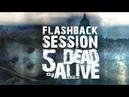 Flashback Session 5 .ead Or Alive:. [Atmospheric_Live_OverDub/Reshape_Mix]
