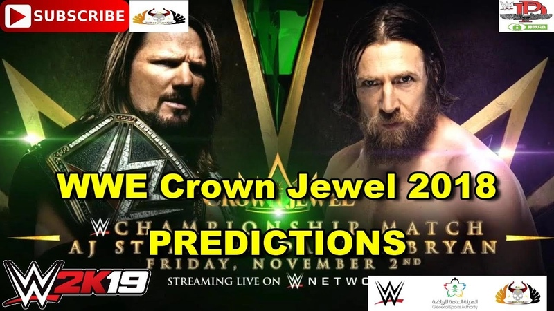 WWE Crown Jewel 2018 WWE Championship AJ Styles vs Daniel Bryan Predictions WWE 2K19