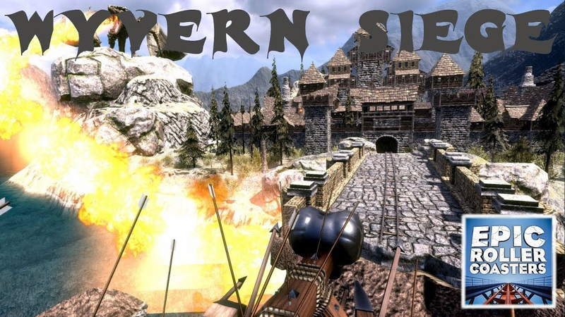 EPIC ROLLER COASTERS - Wyvern Siege -VR- Oculus Rift - VR EXPERIENCE