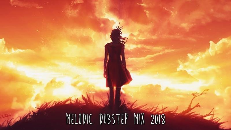 Best Melodic Dubstep Mix 2018