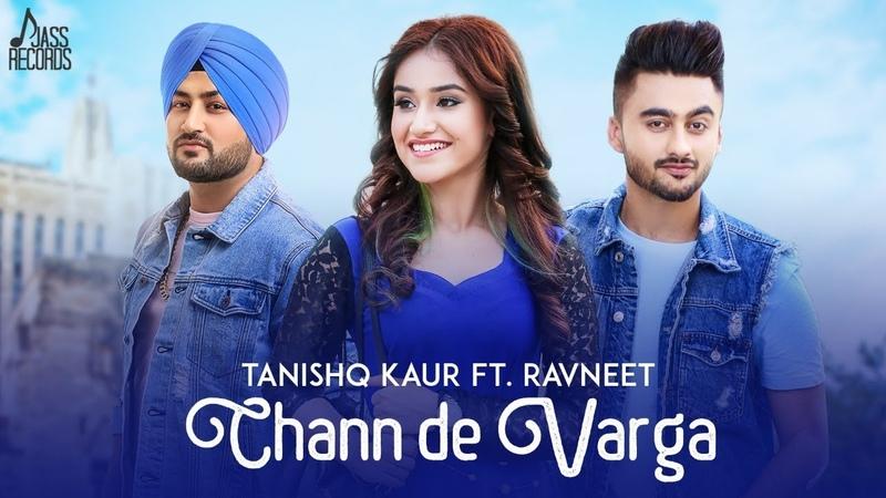 New Punjabi Songs 2018- Chann De Varga (FULL HD)- Tanishq Kaur Ft. Ravneet - MixSingh-Punjabi Songs