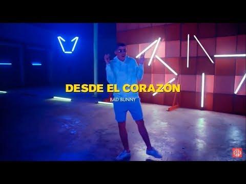 Desde El Corazon - Bad Bunny (Oficial Video)
