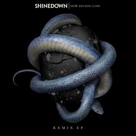 Shinedown альбом How Did You Love