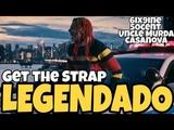 Get the Strap (Legendado) - 6ix9ine, 50 cent, Uncle Murda, Casanova (Legendado)