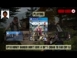 Far Cry 4: Way of the (Honey) Badger - 1 Campaign, 2 DLCS, 2 Days Left; The Road to Far Cry 5 (60% Blind LP) - EP 10 [Can we do