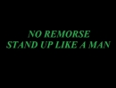 No Remorse - Stand Up Like a Man