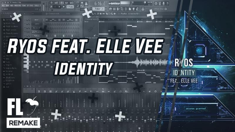Ryos feat. Elle Vee - Identity (FL Studio Remake FLP)