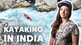 A Kayakers Solo Adventure In India with Nouria Newman