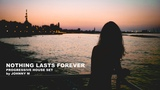 Nothing Lasts Forever Progressive House Set 2018 Mixed By Johnny M DEM Radio Podcast