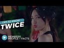 TWICE (트와이스) Members Profile Facts [Get To Know K-Pop]