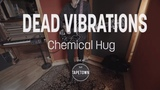 Dead Vibrations - Chemical Hug (Live at Tapetown)