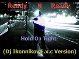 Red N Ready-Hold On Tight(Vorontsov D. Remix)